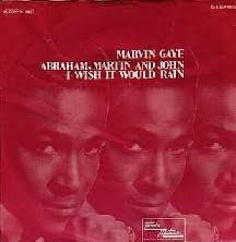 Marvin Gaye: Abraham, Martin and John. Not forgetting Bobby