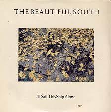 The Beautiful South: I'll Sail This Ship Alone