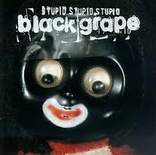 Black Grape: Dadi Waz A Badi and the Trumpian parallel