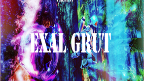 Featured Post: EXAL GRUT
