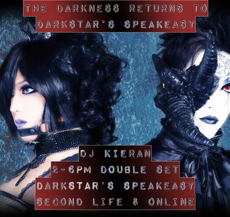 DARKNESS RETURNS (DJ KIERAN JAN 31 @ DARKSTAR'S SPEAKEASY)