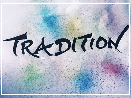 What is your tradition?