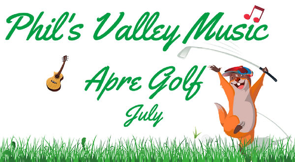 Phil's Valley Music Apre Golf Upcoming Schedule