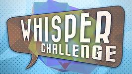 Whisper Challenge Thumb.jpg