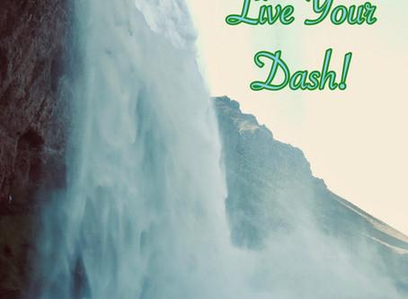 Live Your Dash - Obituaries