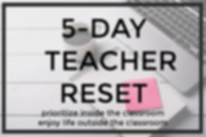 5-DAY TEACHER RESET.jpg