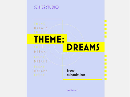 Call for Submissions : THEME {DREAMS}