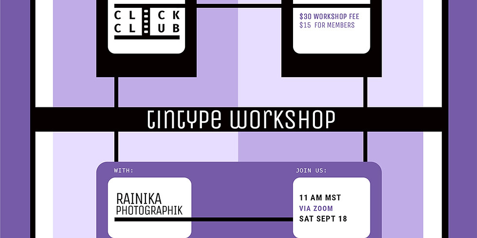 CLICK CLUB Workshop: Tintypes with Rainika PhotoGraphik