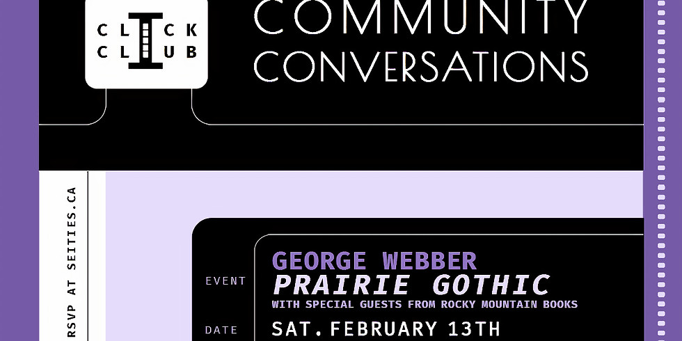 CLICK CLUB Conversation: Prairie Gothic Book by George Webber with special guests from Rocky Mountain Books