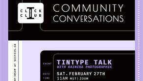 Feb 27th CLICK CLUB Tintype Talk with Rainika Photo Graphic