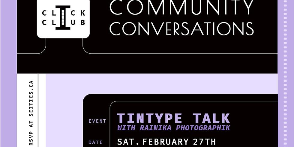 CLICK CLUB Conversation: Tintype Talk with Rainika PhotoGraphik