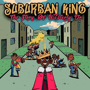 """Suburban King """"The Story of Westerly DR."""""""