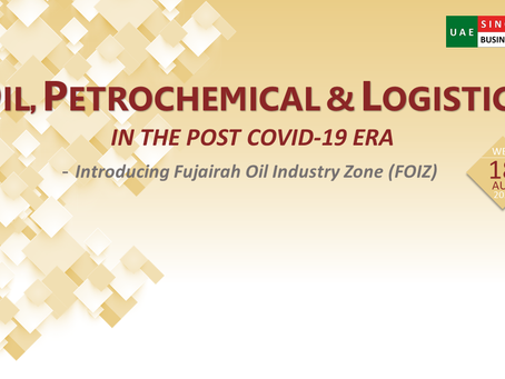 Oil, Petrochemical & Logistics in the Post COVID19 Era: Introduction to Fujairah Oil Industry Zone