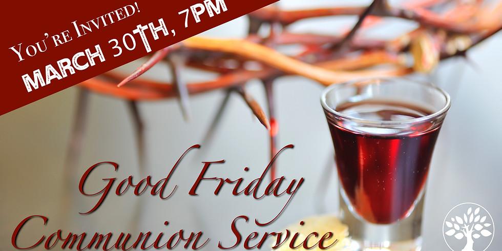 Good Friday Worship & Communion Service