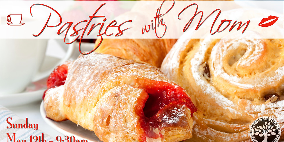 Pastries with Mom!
