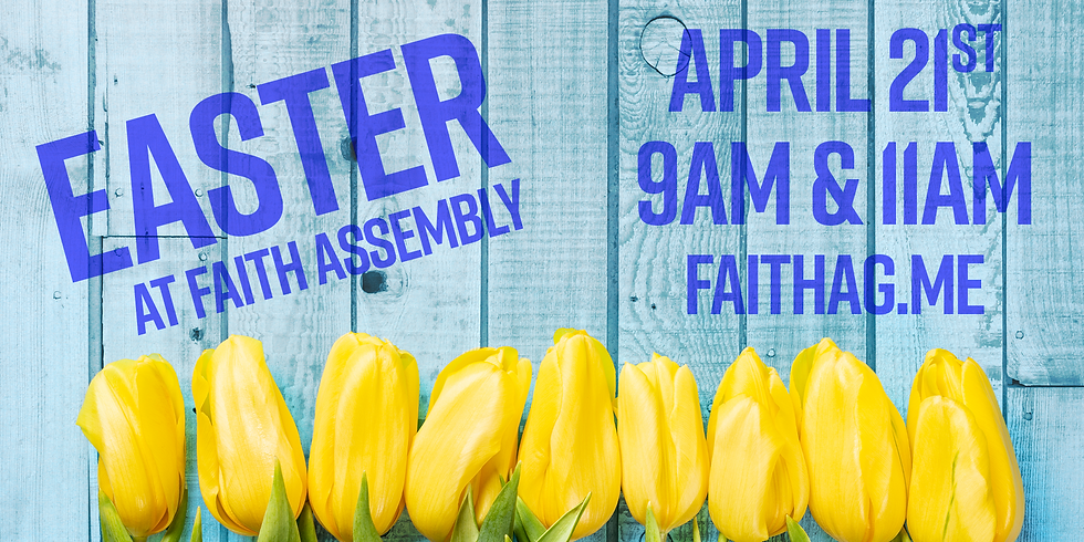 Easter at Faith Assembly!