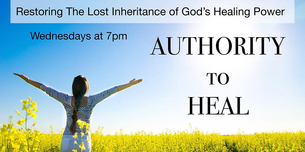 Wednesday night teachings! Authority to Heal.