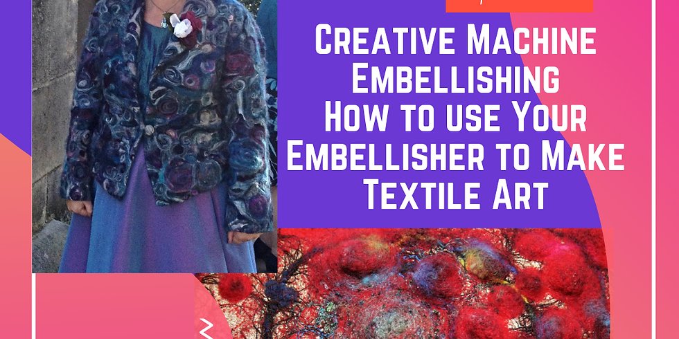 Creative Machine Embellishing. How to use Your Embellisher  to Make Textile Art.