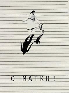 O Mother! / O Matko!