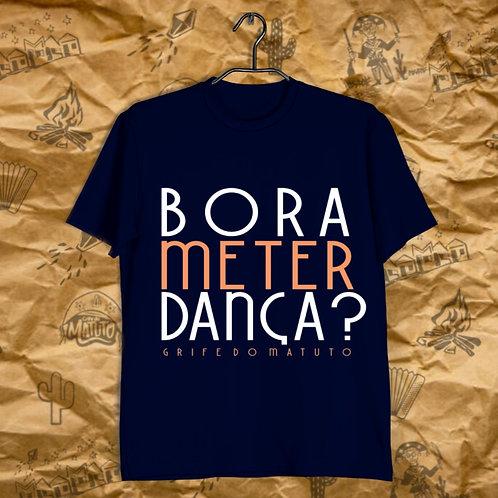 Camiseta Bora Meter Dança?