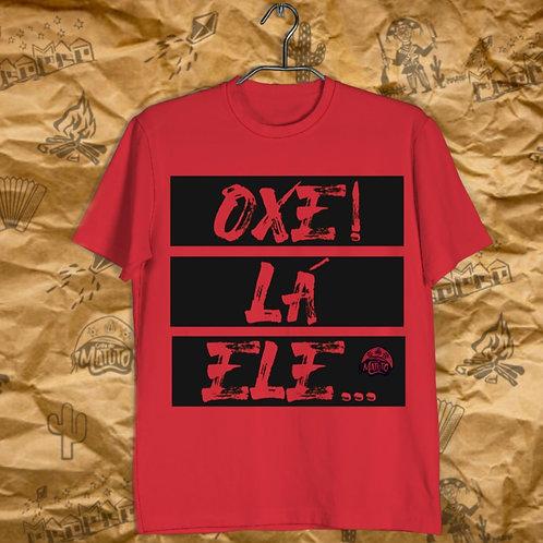 Camiseta Oxe, lá ele!