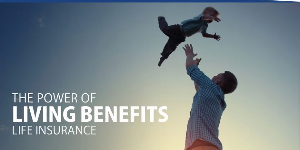 Living Benefits| Critical Illness |Cancer Care|Accident & Sickness coverage