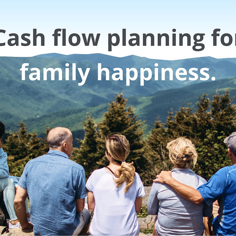 Cash flow Planning for Family Happiness|webinar