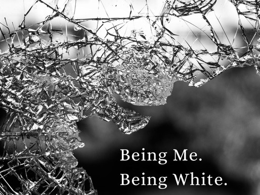 Being Me. Being White.