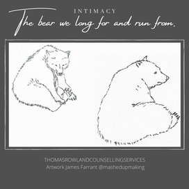 Intimacy: the bear we long for and run from