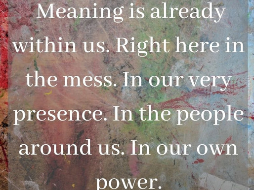 Meaning in the Mess