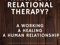 What is Counselling Part 2: A Relational Therapy?