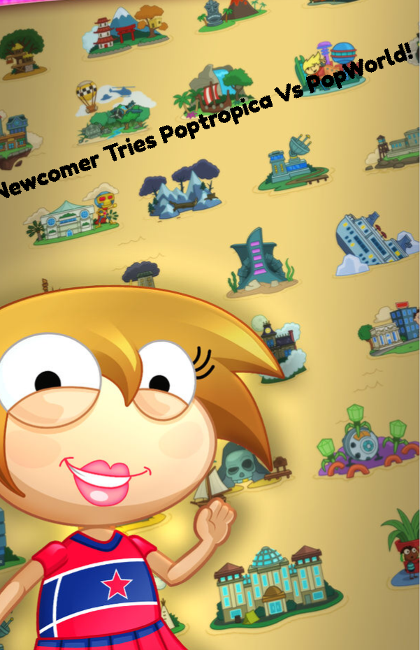 Poptropica Vs  Poptropica Worlds- In the eyes of someone new!
