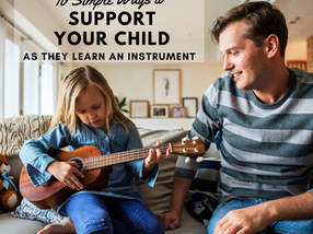 10 Simple Ways to Support Your Child as They Learn an Instrument