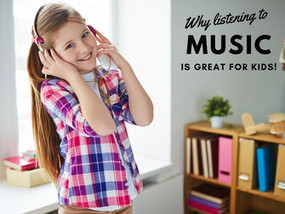 Why Listening to Music is Great for Kids!