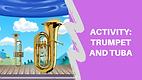 Trumpet Tuba Activity Thumbnail.png