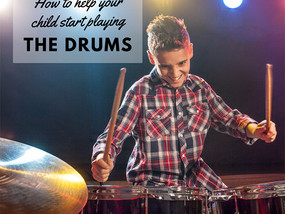 How To Help Your Child Start Playing the Drums