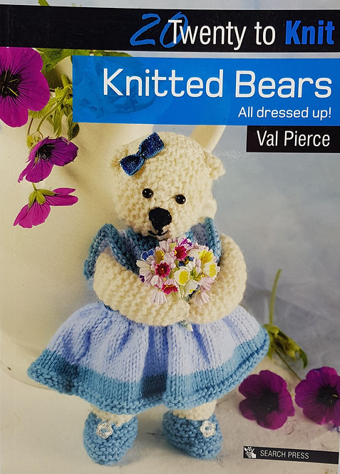 Twenty to Knit - Knitted Bears by Val Pierce