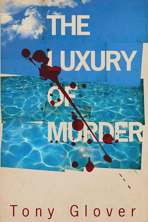 The Luxury of Murder
