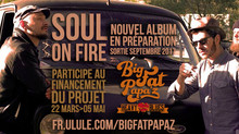 "BIG FAT PAPA'Z 2ème album ""Soul On Fire"" : Campagne de financement participatif"