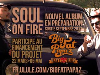"""BIG FAT PAPA'Z 2ème album """"Soul On Fire"""" : Campagne de financement participatif"""