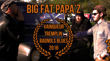 BIG FAT PAPA'Z vainqueur du tremplin Bagnols Blues 2016