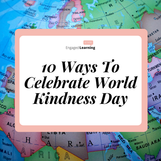 10 Ways To Celebrate World Kindness Day