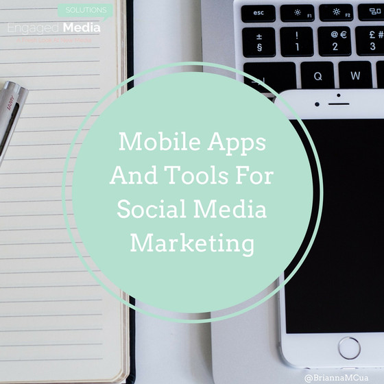 Mobile Apps And Tools For Social Media Marketing