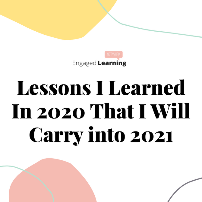 Lessons I Learned In 2020 That I Will Carry Into 2021