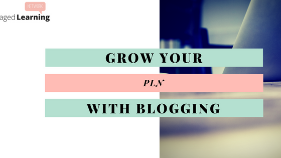 Grow Your PLN With Blogging