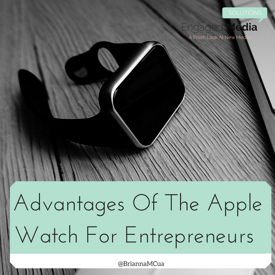 Advantages Of The Apple Watch For Entrepreneurs
