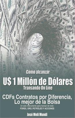 Cómo alcanzar U$1 Millón de Dólares transando Online