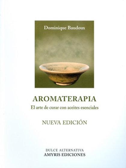 Aromaterapia, el arte de curar con Aceites esenciales