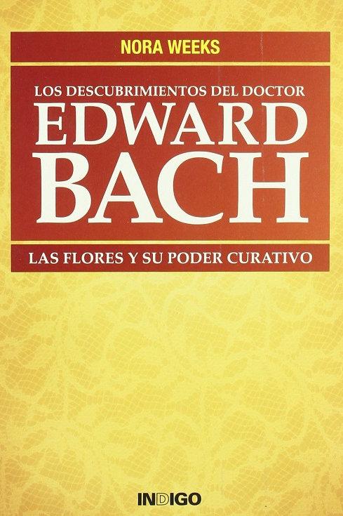 Los descubrimientos del doctor Edward Bach.Las flores y su pode curativo.