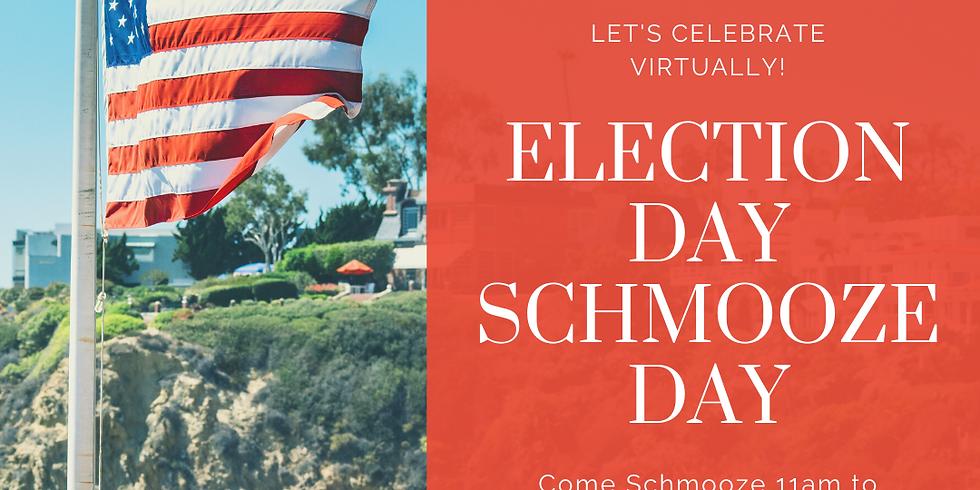 Virtual Election Day Schmoozeday!